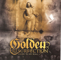 Golden Resurrection- Glory to My King pic 001