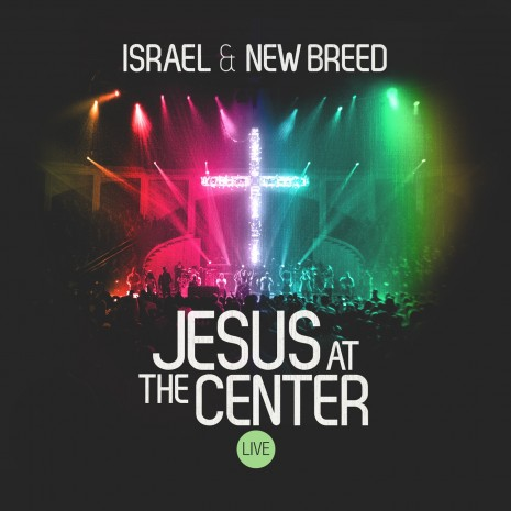 Israel & New Breed - Jesus At The Center cover
